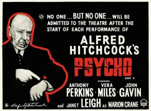 The original advertising that had Hitchcock advise viewers not to be late for Psycho or else.....they would wait!
